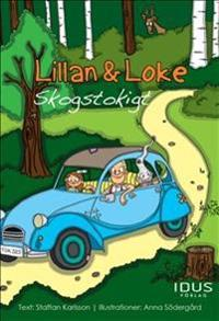 Lillan & Loke. Skogstokigt