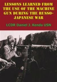 Lessons Learned From The Use Of The Machine Gun During The Russo-Japanese War