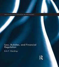 Law, Bubbles, and Financial Regulation