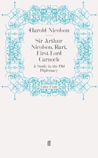 Sir Arthur Nicolson, Bart, First Lord Carnock