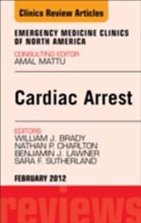 Cardiac Arrest, An Issue of Emergency Medicine Clinics - E-Book