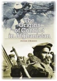 Origins of Conflict in Afghanistan