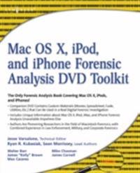 Mac OS X, iPod, and iPhone Forensic Analysis DVD Toolkit