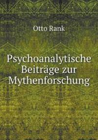 Psychoanalytische Beitrage Zur Mythenforschung