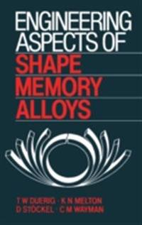Engineering Aspects of Shape Memory Alloys