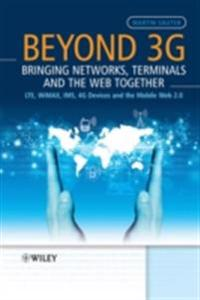 Beyond 3G - Bringing Networks, Terminals and the Web Together