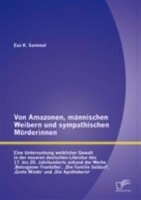 Von Amazonen, mannischen Weibern und sympathischen Morderinnen
