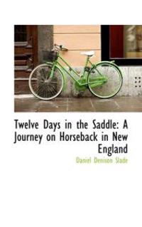 Twelve Days in the Saddle