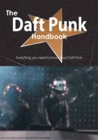 Daft Punk Handbook - Everything you need to know about Daft Punk