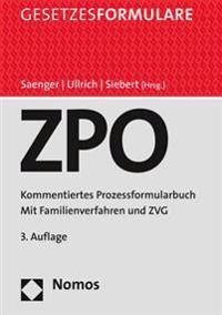 Zivilprozessordnung: Kommentiertes Prozessformularbuch