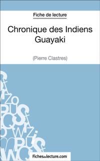 Chronique des Indiens Guayaki de Pierre Clastres (Fiche de lecture)