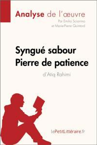 Syngue Sabour. Pierre de patience de Atiq Rahimi (Fiche de lecture)