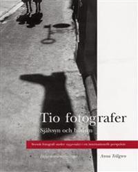 Tio fotografer /Självsyn och bildsyn