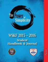 The Power of Simplicity: Wskf 2015-2016 Student Handbook & Journal