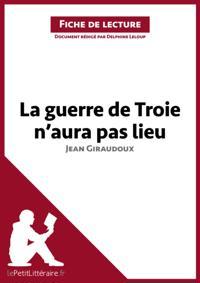 La guerre de Troie n'aura pas lieu de Jean Giraudoux (Fiche de lecture)