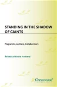 Standing in the Shadow of Giants: Plagiarists, Authors, Collaborators