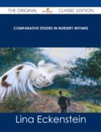 Comparative Studies in Nursery Rhymes - The Original Classic Edition
