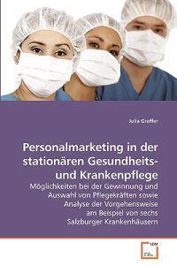 Personalmarketing in Der Stationaren Gesundheits- Und Krankenpflege