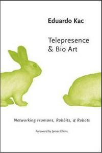 Telepresence & Bio Art