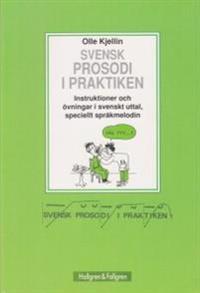 Svensk prosodi i praktiken : instruktioner och övningar i svenskt uttal, speciellt språkmelodin