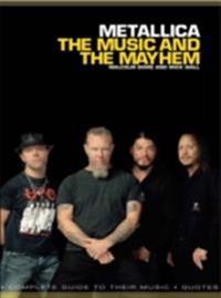 Metallica: The Music And The Mayhem