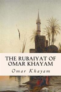 The Rubaiyat of Omar Khayam