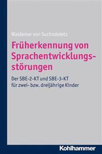 Fruherkennung Von Sprachentwicklungsstorungen: Der Sbe-2-Kt Und Sbe-3-Kt Fur Zwei- Bzw. Dreijahrige Kinder
