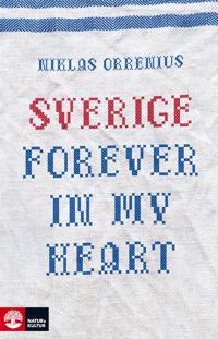Sverige forever in my heart