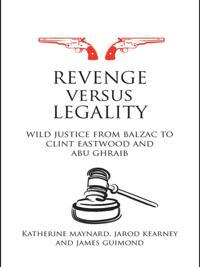 Revenge versus Legality