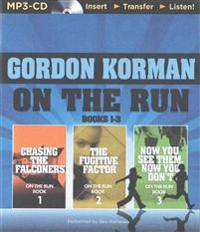 On the Run Books 1-3: Chasing the Falconers, the Fugitive Factor, Now You See Them, Now You Don T