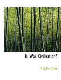 Is War Civilization?
