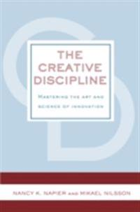 Creative Discipline: Mastering the Art and Science of Innovation