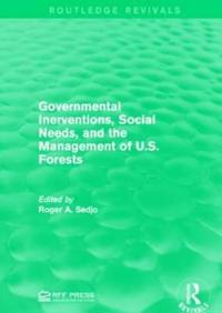 Governmental Inerventions, Social Needs, and the Management of U.s. Forests