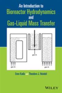 Introduction to Bioreactor Hydrodynamics and Gas-Liquid Mass Transfer