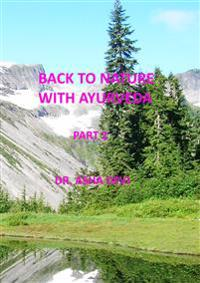 Back to Nature with Ayurveda - part 2