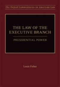 Law of the Executive Branch: Presidential Power