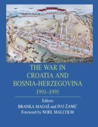 War in Croatia and Bosnia-Herzegovina 1991-1995