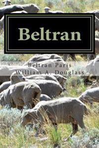Beltran: Berger Et Eleveur Basque de L'Ouest Americain