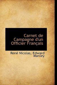 Carnet de Campagne D'Un Officier Fran Ais