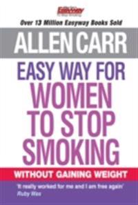 Allen Carr's Easy Way for Women to Stop Smoking