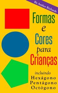 Formas e Cores para Criancas. Incluindo Hexagono, Pentagono, Octogono