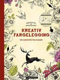 Kreativ fargelegging. 100 mønstre fra hagen. Kreativitet og mindfulness