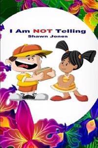 I am Not Telling