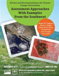 Review and Recommendations for Climate Change Vulnerability Assessment Approaches with Examples from the Southwest