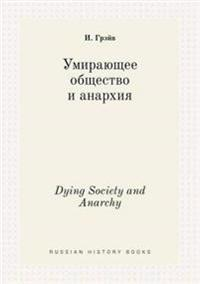 Dying Society and Anarchy
