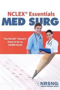 NCLEX(R) Essentials: Med Surg: Everything You Need to Know to Demolish Medsurg