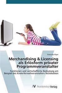 Merchandising & Licensing ALS Erlosform Privater Programmveranstalter
