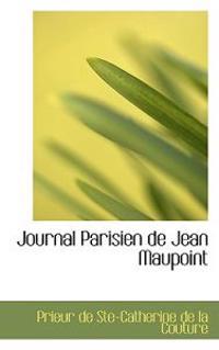 Journal Parisien De Jean Maupoint