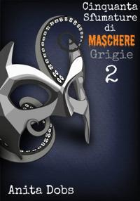 Cinquanta Sfumature Di Maschere Grigie - 2