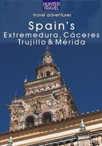 Spain's Extremadura, Caceres, Trujillo & Merida